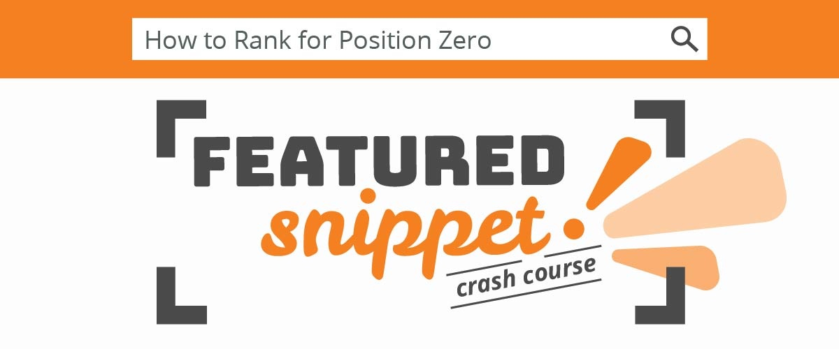 How to Rank for Position 0: Featured Snippet Crash Course