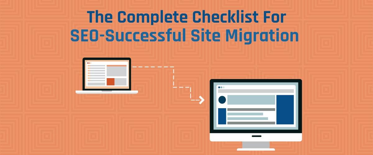 The Complete Checklist for SEO-Successful Site Migration