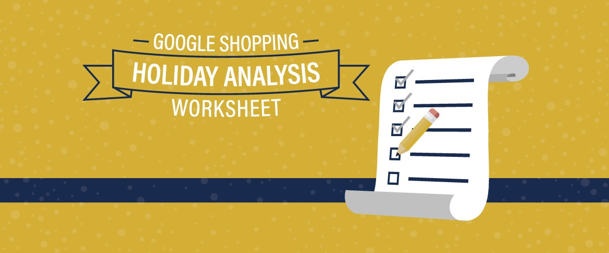 Google Shopping Holiday Analysis Worksheet