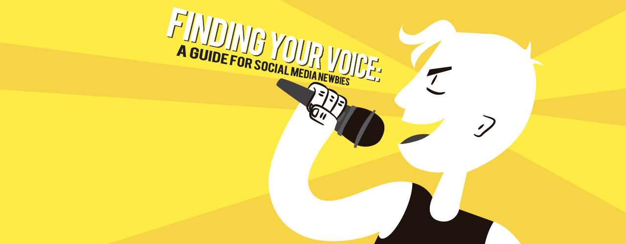 Finding Your Voice: A Guide for Social Media Newbies