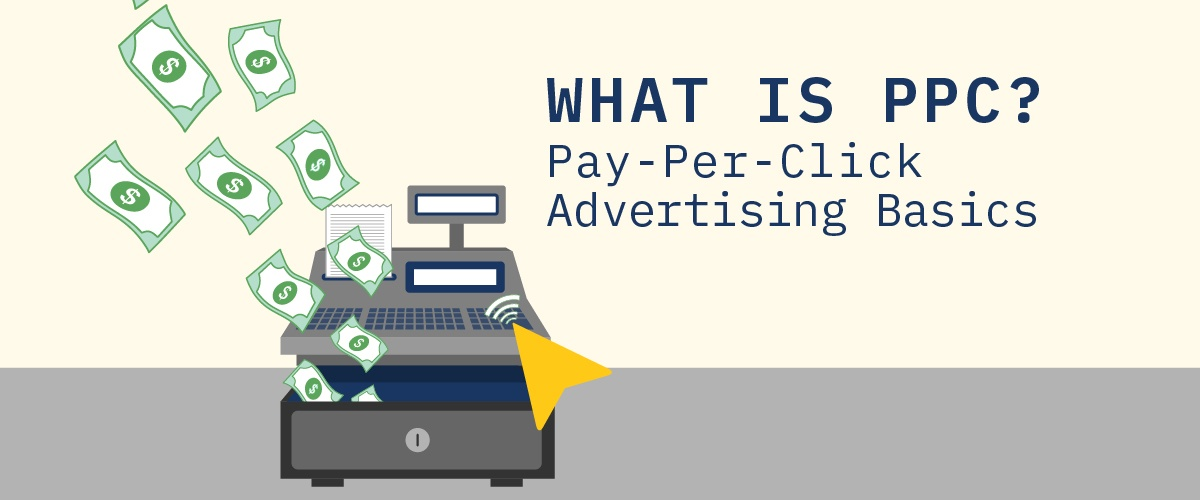 What is PPC? Pay-Per-Click Advertising Basics